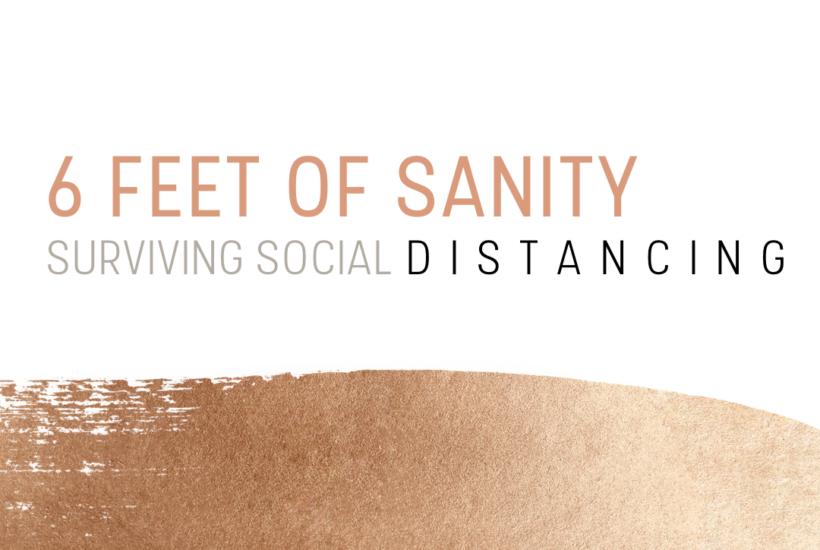Social Distancing Survival Guide
