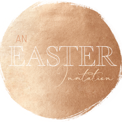 An Easter Invitation