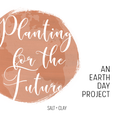 Planting for the Future: An Earth Day Project
