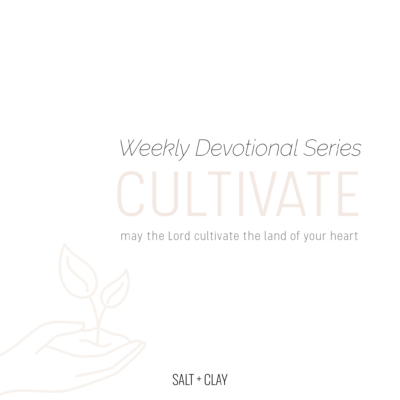New! Weekly Devotionals: Cultivate