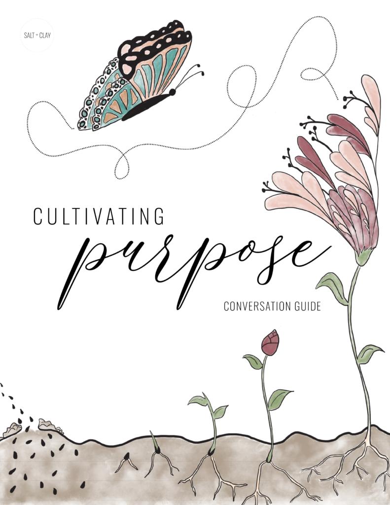 Cultivatng Purpose