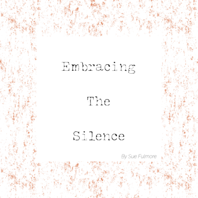 Embracing the Silence