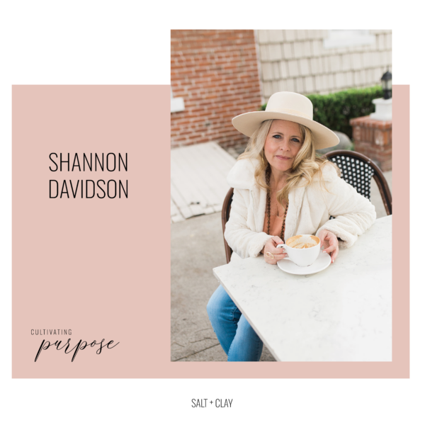 Shannon Davidson Cultivating Purpose