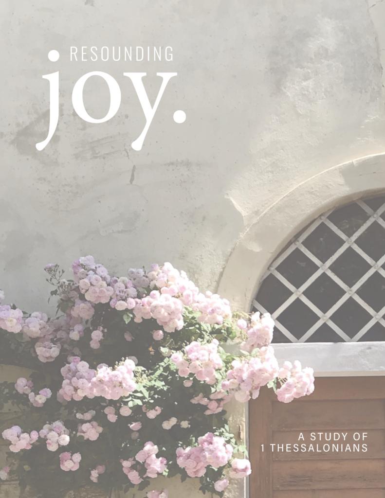Resounding Joy Women's Bible Study on 1 Thessalonians