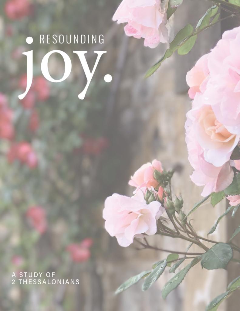 Resounding Joy Women's Bible Study on 2 Thessalonians